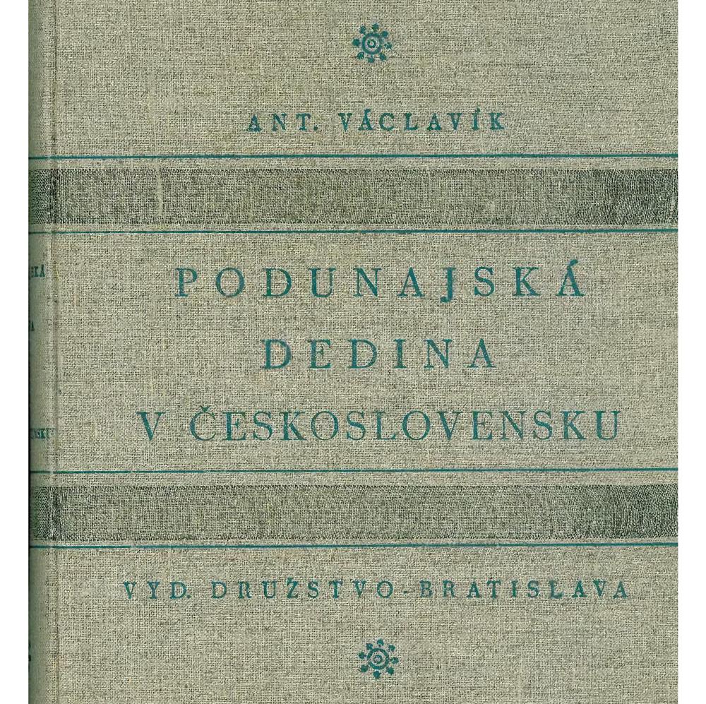 Podunajská dědina v ČeskoslovenskuAntonín Václavík